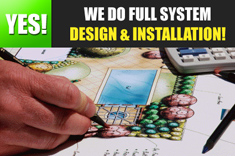 Yes! we do full system design and installation